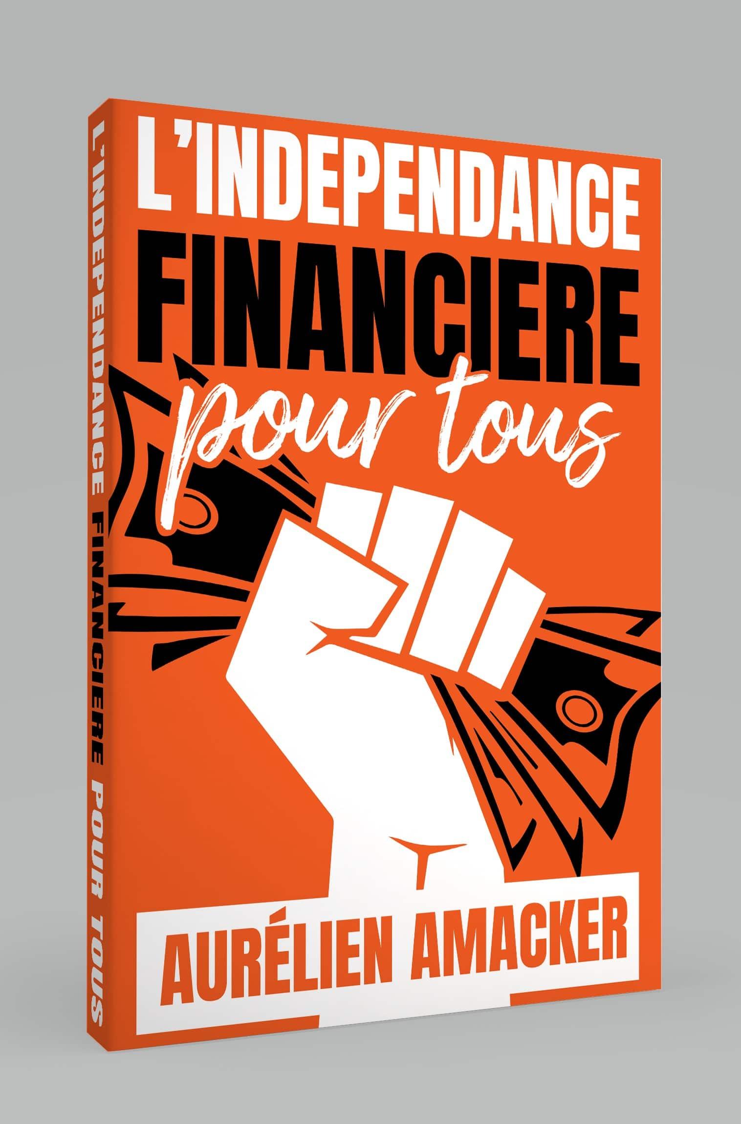 L'indépendance Financière Pour Tous, le livre gratuit de Aurélien Amacker